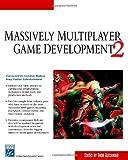 Massively Multiplayer Game Development: v. 2 (Charles River Media Game Development)