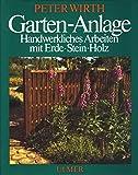 Garten- Anlage. Handwerkliches Arbeiten mit Erde, Stein, Holz