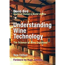 Understanding Wine Technology: The Science of Wine Explained by David Bird (2005-07-01)