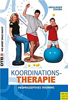 Koordinationstherapie: Propriozeptives Training (Wo Sport Spaß macht)