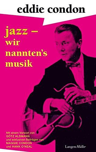 Jazz - wir nannten's Musik: Mit ...