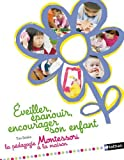 Éveiller, épanouir, encourager son enfant - pédagogie Montessori