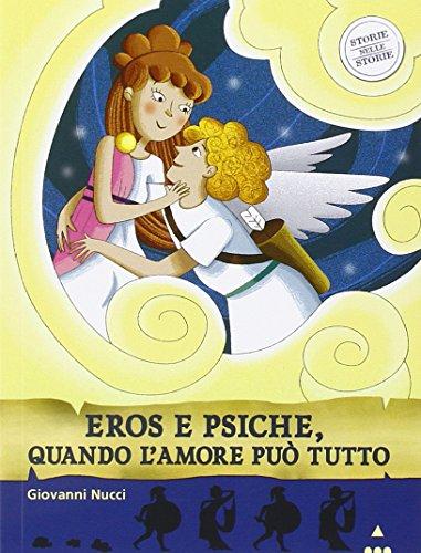 Amore e psiche, quando l'amore può tutto. Storie nelle storie. Ediz. illustrata