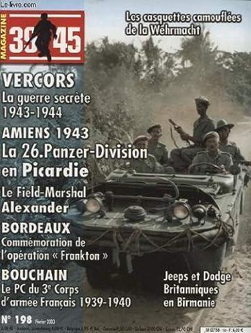 MAGAZINE 39-45 N°198 : les casquettes camouflees de la Wehrmacht - vercors la guerre secrete 1943 - 1944 Amiens 1943....