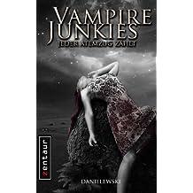 Vampire Junkies - Jeder Atemzug zählt