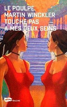 Touche pas à mes deux seins ! (Le Poulpe t. 221)