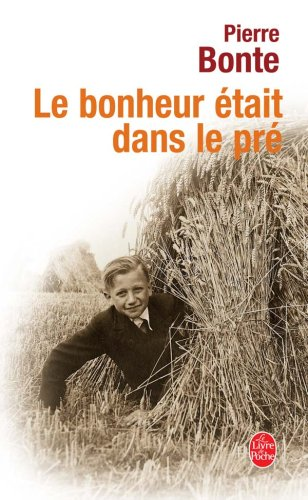 Le bonheur était dans le pré par Pierre Bonte