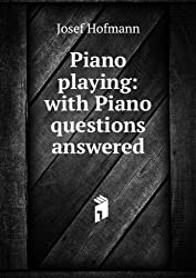 Piano playing: with Piano questions answered