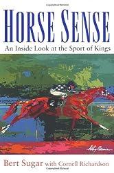 Horse Sense: An Inside Look at the Sport of Kings by Bert Sugar (2003-03-28)