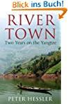 River Town: Two Years on the Yangtze...
