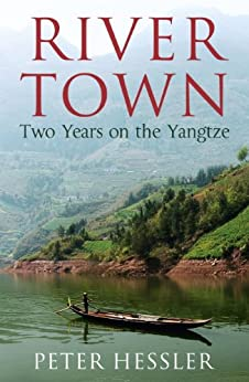 River Town: Two Years on the Yangtze by [Hessler, Peter]
