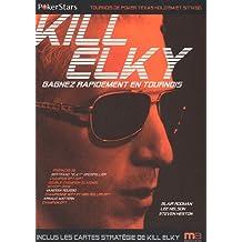 Kill Elky : Gagnez rapidement en tournois