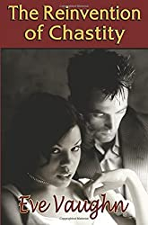 Reinvention of Chastity by Eve Vaughn (2007-12-25)