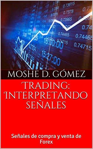 Trading: Interpretando señales: Señales de compra y venta de Forex