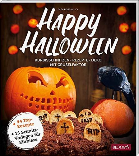 Happy Halloween: Kürbisschnitzen, Rezepte, Deko - mit Gruselfaktor (Halloween Handwerk Kürbis)
