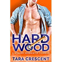 Hard Wood: A Steamy Romantic Comedy (English Edition)
