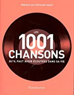 Les 1001 chansons qu'il faut avoir écoutées dans sa vie de Robert Dimery