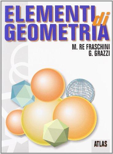 Elementi di geometria. Con espansione online. Per le Scuole superiori