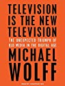 Television Is the New Television par Wolff