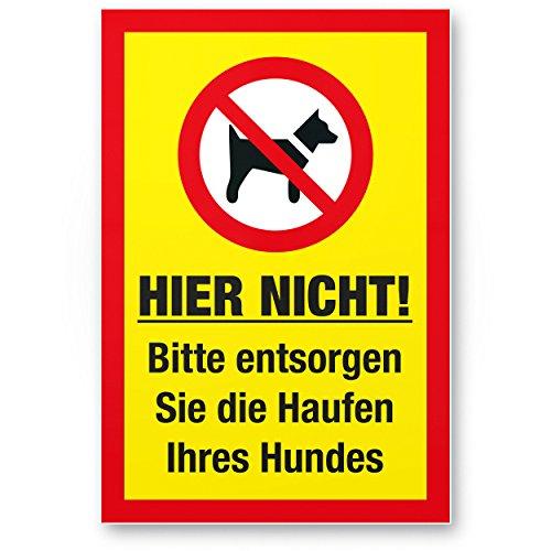 Hier nicht - Entsorgen Sie die Haufen Ihres Hundes, Kunststoff Schild Hunde kacken verboten -...