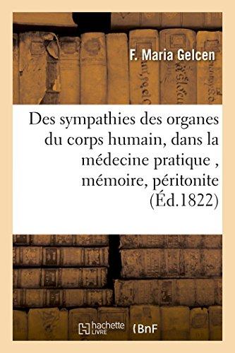 Des sympathies des organes du corps humain, considérées sous le rapport de leur connaissance: dans la médecine pratique, mémoire suivi de quelques considérations sur la péritonite puerpérale