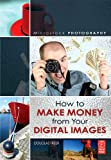 Image de Microstock Photography: How to Make Money from Your Digital Images