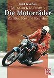 Die Motorräder der 50er, 60er und 70er Jahre: Toll, rasant & faszinierend