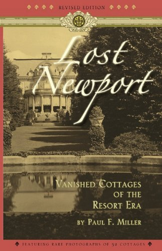 Lost Newport: Vanished Cottages of the Resort Era by Paul Miller (2010-01-29) -