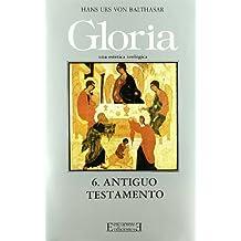 Antiguo Testamento/ Old Testament: Gloria 6 (Gloria-teodramatica)