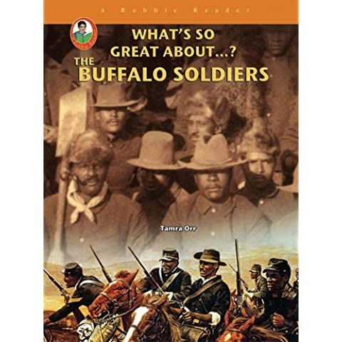 The Buffalo Soldiers (What's So Great About...?)