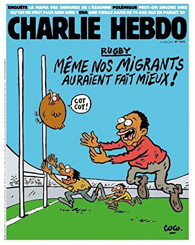 Rugby même nos migrants auraient fait mieux - La mafia des ordures de l'Essonne - ENA une vielle dame de 70 ans qui en parait 20 par Charlie Hebdo N° 1213 du 21 octobre 2015