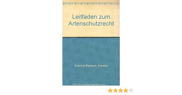 Leitfaden Zum Artenschutzrecht Amazon De Schmidt Rantsch Annette Schmidt Rantsch Jurgen Bucher
