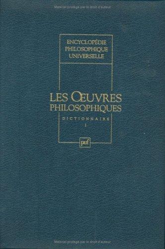 Encyclopédie philosophique universelle, tome 3 : Les Oeuvres philosophiques : dictionnaire par André Jacob