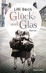 Glück und Glas: Roman
