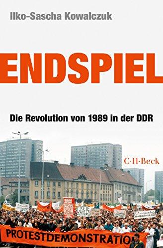Endspiel: Die Revolution von 1989 in der DDR (Beck Paperback 6208)