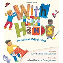 With My Hands: Poems about Making Things