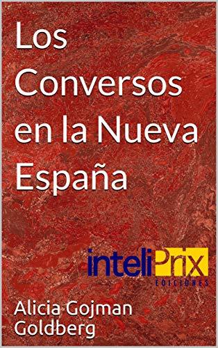 Los Conversos en la Nueva España (Judíos en México) (Spanish Edition)
