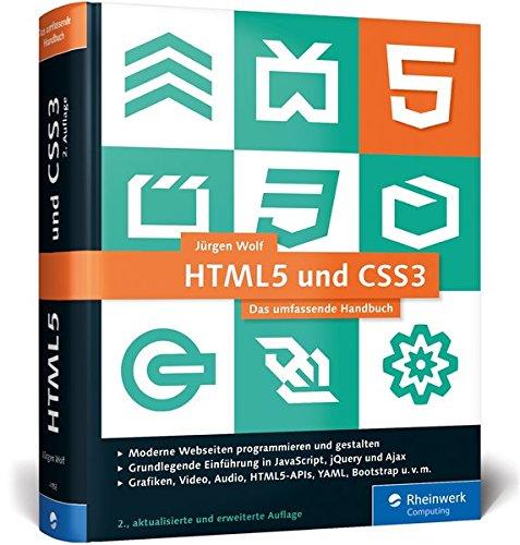 HTML5 und CSS3: Das umfassende Handbuch zum Lernen und Nachschlagen. Inkl. JavaScript, Bootstrap, Responsive Webdesign u. v. m. Buch-Cover