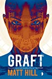 Front cover for the book Graft by Matt Hill