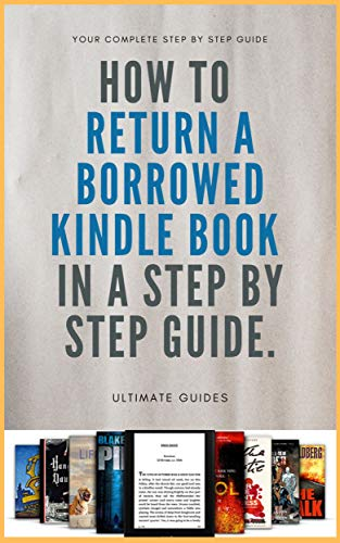 Kindle Unlimited: How To Return Kindle Unlimited Books: A Complete ...