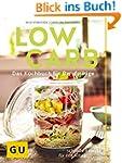 Low Carb: Das Kochbuch für Berufstäti...