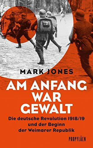 Buchseite und Rezensionen zu 'Am Anfang war Gewalt' von Mark Jones