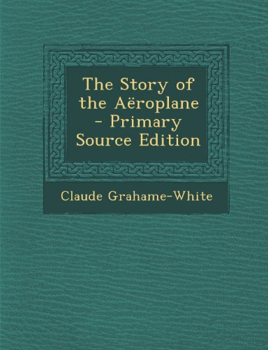 The Story of the Aëroplane