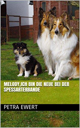 Melody,ich bin die Neue bei der Spessarterbande (Berry und Sunny 4)