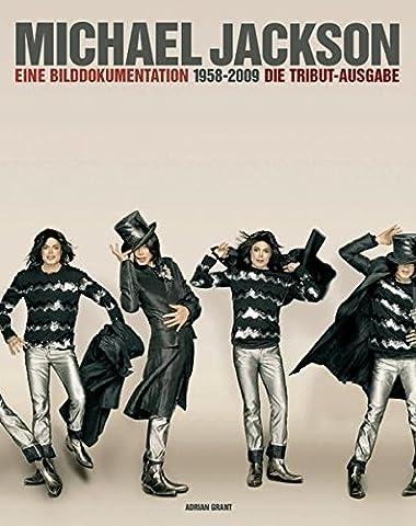 Michael Jackson 1958-2009. Eine Bilddokumentation. Die Tribut-Ausgabe