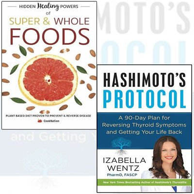 hashimoto's protocol[hardcover], hidden healing powers of super & whole foods 2 books collection set - a 90-day plan for reversing thyroid symptoms and getting your life back