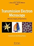 Transmission Electron Microscopy: Diffraction, Imaging, and Spectrometry (2016-08-25)