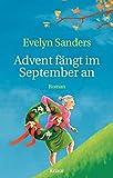 Advent fängt im September an - Evelyn Sanders