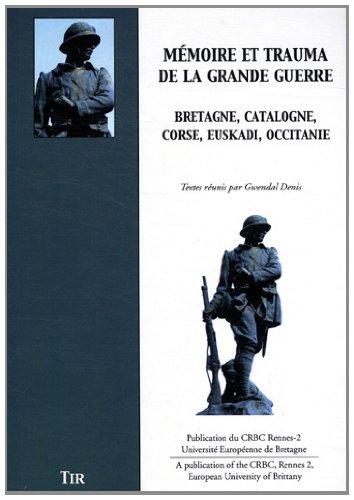 Mmoire et trauma de la Grande Guerre : Bretagne, Catalogne, Corse, Euskadi, Occitanie