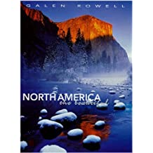 NORTH AMERICA THE BEAUTIFUL by Galen Rowell (2010-04-15)